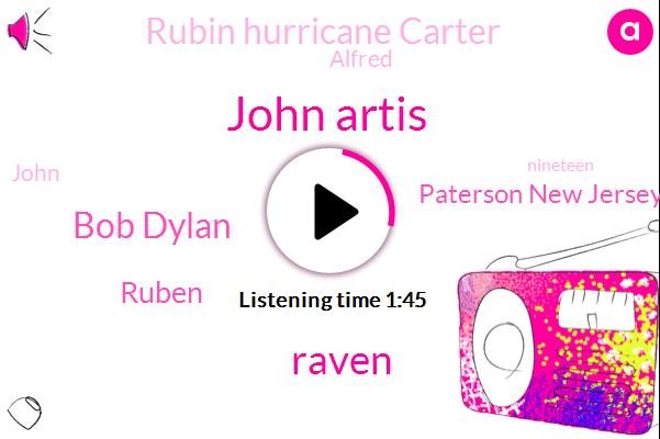 John Artis,Raven,Bob Dylan,Ruben,Paterson New Jersey,Rubin Hurricane Carter,Alfred