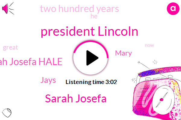 President Lincoln,Sarah Josefa,Sarah Josefa Hale,Jays,Mary,Two Hundred Years