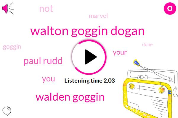 Walton Goggin Dogan,Walden Goggin,Paul Rudd