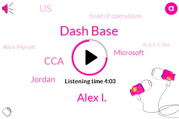 Dash Base,Alex I.,CCA,Jordan,Microsoft,United States,Head Of Operations,Alex Myron,B. A. S. E. Dot