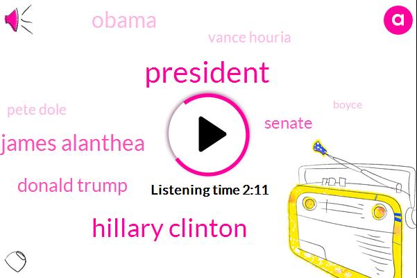President Trump,Hillary Clinton,James Alanthea,Donald Trump,Senate,Barack Obama,Vance Houria,Pete Dole,Boyce,Nathan,Sean