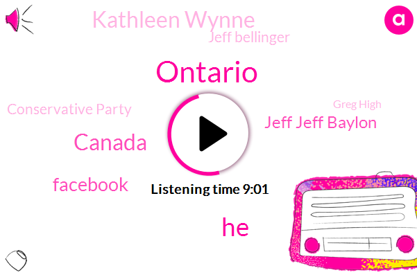 Ontario,Facebook,Canada,Jeff Jeff Baylon,Kathleen Wynne,Jeff Bellinger,Conservative Party,Greg High,Jordan Heath Rawlings,Antero,Greg Macarthur,Robyn Doolittle,Investigative Reporter,Balan Gall,Founder,Jane Mayer,Liberal Government,Tony