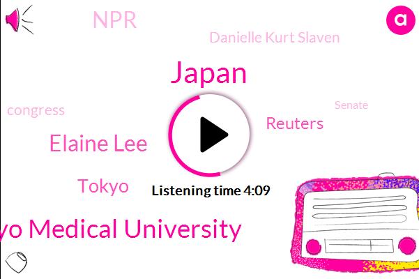 Japan,Tokyo Medical University,Elaine Lee,Tokyo,Reuters,NPR,Danielle Kurt Slaven,Congress,Senate,University Hospital,Prime Minister,Twenty Twenty,Thirty Percent