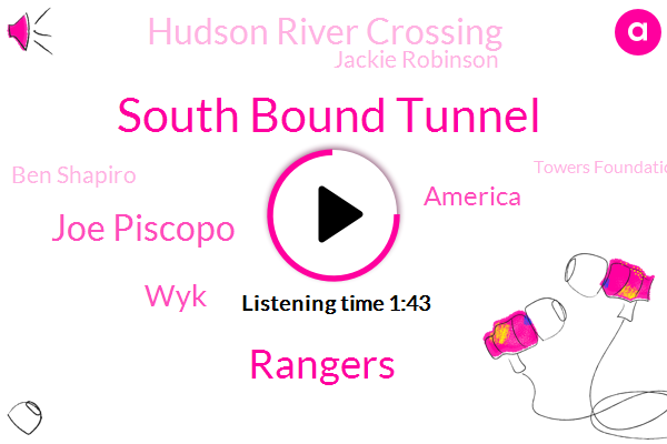 South Bound Tunnel,Rangers,Joe Piscopo,WYK,America,Hudson River Crossing,Jackie Robinson,Ben Shapiro,Towers Foundation,Holland East River,David James,Norwalk,Brooklyn Bridge,Jersey City,Elizabeth,George Lincoln,Morristown