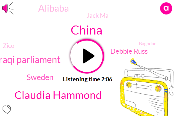 China,Claudia Hammond,Iraqi Parliament,Sweden,Debbie Russ,Alibaba,Jack Ma,Zico,Baghdad,Latin America,BBC,Hokkaido,El Salvador,United States,Taipei Washington,France,Americas,Mr. Marco,Hollywood