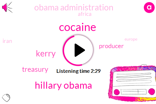 Cocaine,Hillary Obama,Kerry,Treasury,Producer,Obama Administration,Iran,Africa,Europe,West Africa,Latin America,Hezbollah,Law Enforcement,Loretta Lynch,Voight,Justice Department,FBI,Robert Muller Robert Muller,Director,United States,Mexico,Middle East