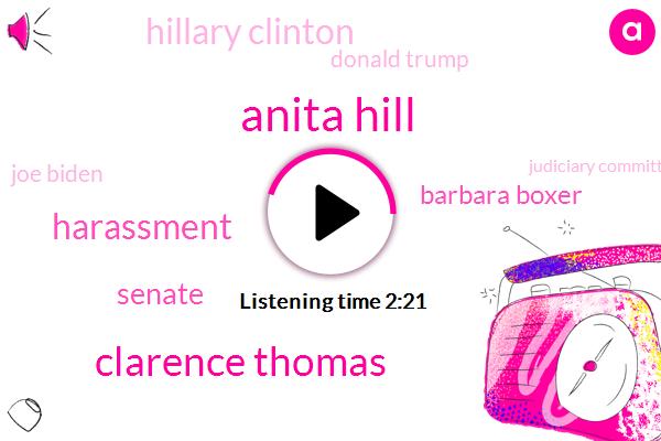 Anita Hill,Clarence Thomas,Harassment,Senate,Barbara Boxer,Hillary Clinton,Donald Trump,Joe Biden,Judiciary Committee,Senate Judiciary,Carol Moseleybraun,Diane Feinstein,Patty Murray,Senator,Twenty Years