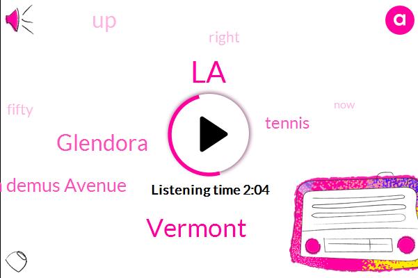 LA,Vermont,Glendora,San Demus Avenue,Tennis