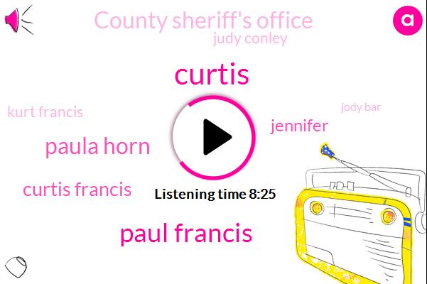 Curtis,Paul Francis,Paula Horn,Curtis Francis,County Sheriff's Office,Jennifer,Judy Conley,Kurt Francis,Jody Bar,Eric Corn,Curtis Jenny,Paul Jody,Pike County Sheriff's Office,Charlie Reader,Angie,Kurt,Montgomery,Jody