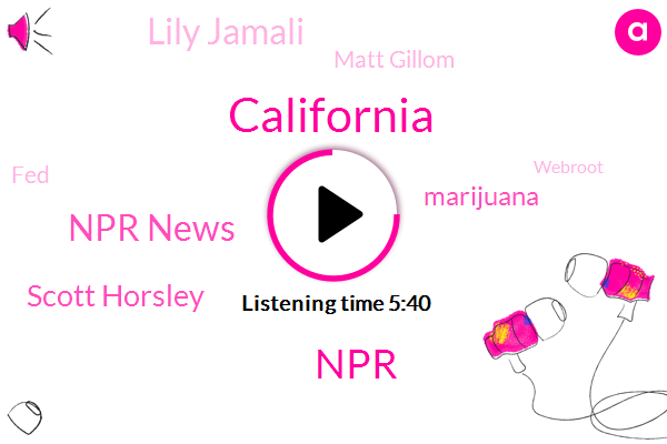 California,Npr News,Scott Horsley,Marijuana,Lily Jamali,Matt Gillom,FED,NPR,Webroot,Governor Gavin Newsom,Commerce Department,Debbie Elliot,Alabama,Miguel Santiago,CAL,David Greene,Bill