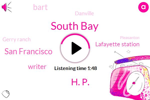 South Bay,H. P.,San Francisco,Writer,Lafayette Station,Bart,Danville,Gerry Ranch,Pleasanton,Ponderosa,Analyst,Thirty Minutes