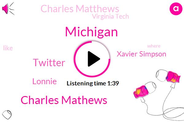 Michigan,Charles Mathews,Twitter,Lonnie,Xavier Simpson,Charles Matthews,Virginia Tech