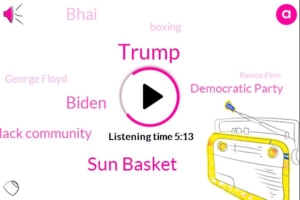 Donald Trump,Sun Basket,Biden,Black Community,Democratic Party,Bhai,Boxing,George Floyd,Ramos Firm,America,Matthew,Prakob