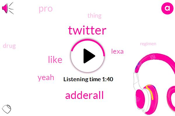 Twitter,Adderall