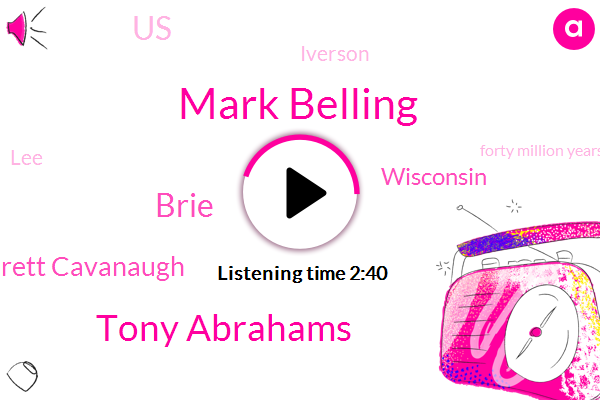 Mark Belling,Tony Abrahams,Brie,Brett Cavanaugh,Wisconsin,United States,Iverson,LEE,Forty Million Years