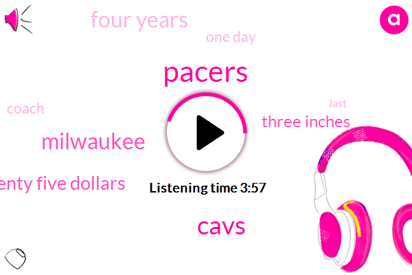 Pacers,Cavs,Milwaukee,Seventy Five Dollars,Three Inches,Four Years,One Day