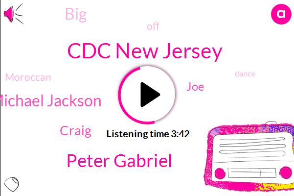 Cdc New Jersey,Peter Gabriel,Michael Jackson,Craig,JOE