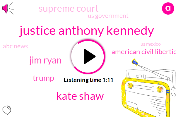 United States,Texas,Anthony Kennedy,Donald Trump,Kate Shaw,Special Counsel,President Trump,Brownsville,Mexico,Senior Staff
