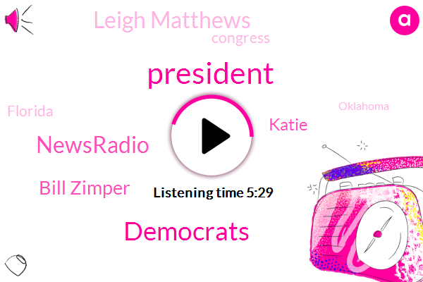 President Trump,Democrats,Newsradio,Bill Zimper,Katie,Leigh Matthews,Congress,Florida,Oklahoma,LEE,Mexico,Andy,United States,Four Minutes