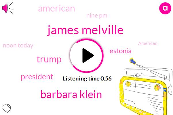 Barbara Klein,United States,General Motors,President Trump,GM,Estonia,James Melville,Nato