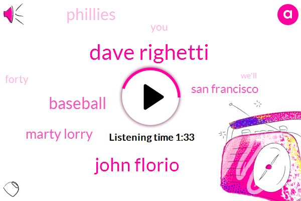 Dave Righetti,John Florio,Baseball,Marty Lorry,Knbr,San Francisco,Phillies