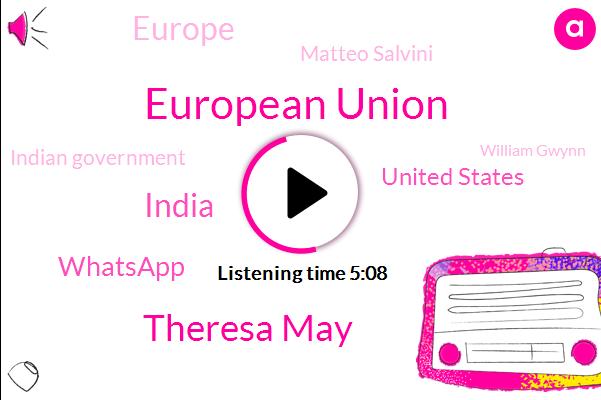European Union,Theresa May,India,United States,Whatsapp,Europe,Matteo Salvini,Indian Government,William Gwynn,BBC,Joe Miller,Joe Minna,Executive,Mediterranean Sea,Brexit,British Government,Watson,Elma Brock,Fifa