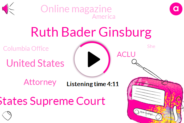 Ruth Bader Ginsburg,United States Supreme Court,United States,Attorney,Aclu,Online Magazine,America,Columbia Office