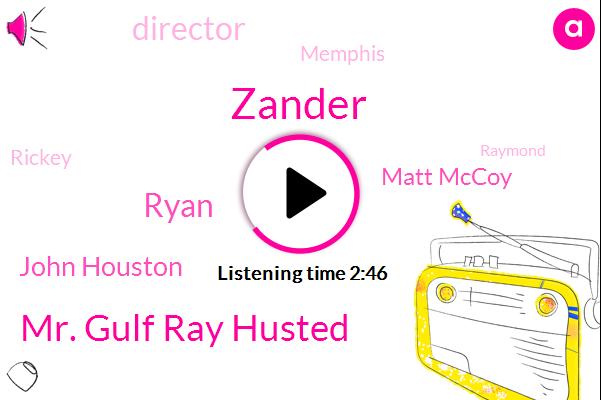 Wtvn,Zander,Mr. Gulf Ray Husted,Ryan,John Houston,Matt Mccoy,Director,Memphis,Rickey,Raymond,Jack,Jason,Jordan,Huston