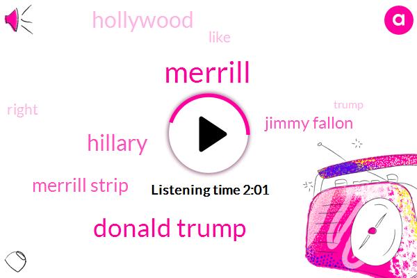 Merrill,Donald Trump,Hillary,Merrill Strip,Jimmy Fallon,Hollywood