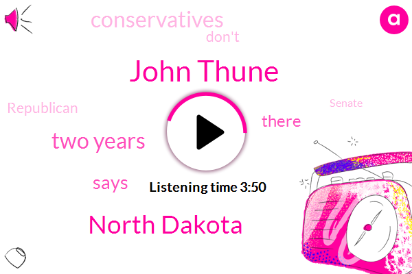 John Thune,North Dakota,Two Years
