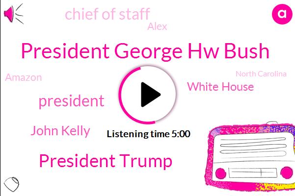 President George Hw Bush,President Trump,John Kelly,White House,Chief Of Staff,Alex,Amazon,North Carolina,Vice President,Apple,Oklahoma,California,Mike Pence,Governor Ryk Hooper,Southern California School District,Iowa