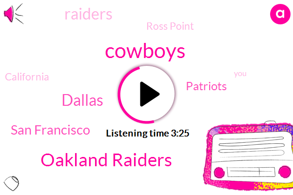 Cowboys,Oakland Raiders,Dallas,San Francisco,Patriots,Raiders,Ross Point,California,West Coast,Toyota,Jones,Oakland,Chargers,Oh Vegas,Giants,Prius,Jerry,Kelly,Word Association