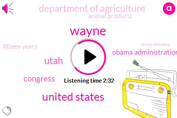 United States,Wayne,Utah,Congress,Obama Administration,Department Of Agriculture,Animal Products,Fifteen Years,Three Decades