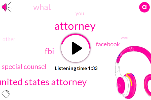 Attorney,Assistant United States Attorney,FBI,Special Counsel,Facebook