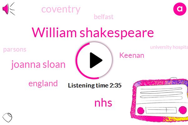 William Shakespeare,NHS,Joanna Sloan,England,Keenan,Coventry,Belfast,Parsons,University Hospital,UK,Philippine,Royal Victoria Hospital,Bio Intech,Wales