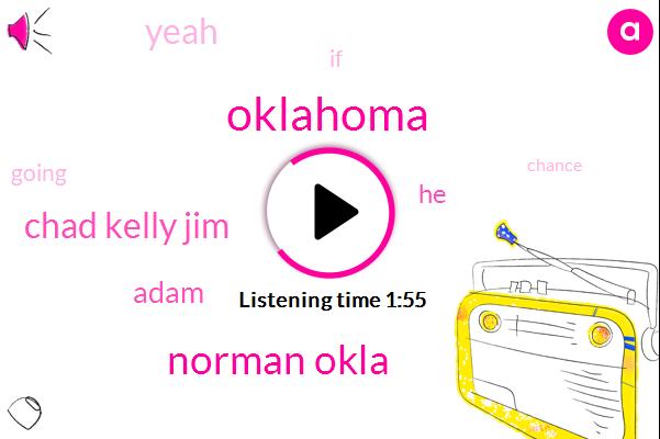 Oklahoma,Norman Okla,Chad Kelly Jim,Adam