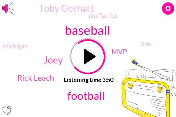 Baseball,Football,Joey,Rick Leach,MVP,Toby Gerhart,Jim Patrick,Michigan,Ohio,Tom Patry,Dodgers,Cincinnati,Stanford,JIM,Atlanta,Eric,Derek,Four Year,Two Weeks