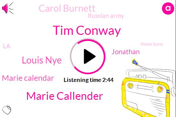 Tim Conway,Marie Callender,KFI,Louis Nye,Marie Calendar,Jonathan,Carol Burnett,Russian Army,LA,Steve Suns,Dorf,Carson,Alan,Mark Thompson,One Day
