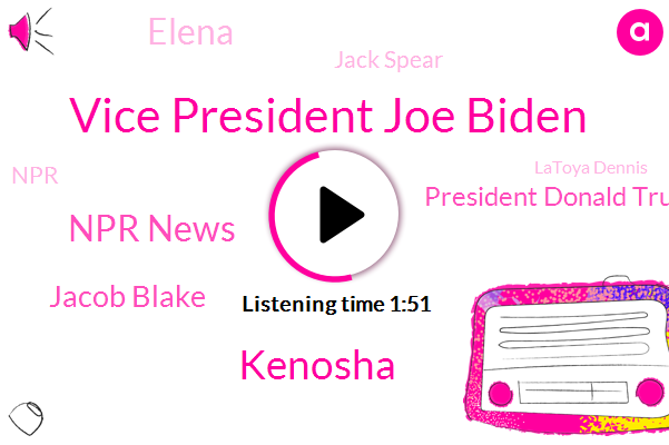 Vice President Joe Biden,Kenosha,Npr News,Jacob Blake,President Donald Trump,Elena,Jack Spear,NPR,Latoya Dennis,Marcus Blaze,General Motors,Milwaukee,Camila Domino Ski,Honey,Wisconsin,Latrobe,W. W. M.,Metz,Pennsylvania,Honda