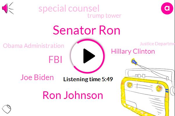 Senator Ron,Ron Johnson,FBI,Joe Biden,Hillary Clinton,Special Counsel,Trump Tower,Obama Administration,Justice Department,Transition Cooperative,Barack Obama,Susan,Rice,CIA,Senator Graham,United States,Twitter,America,Carter