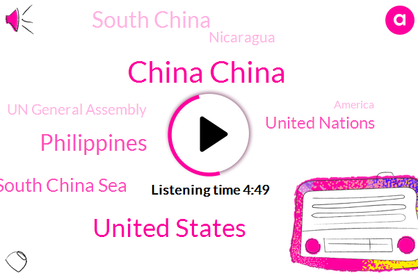 China China,United States,South China Sea,United Nations,South China,Philippines,Nicaragua,Un General Assembly,America,International Court Of Justice,Un Charter,John Kirkpatrick,Dr Robert Reich,Kofi Annan,Deputy Secretary,Israel,Nick,Secretary,Salvador