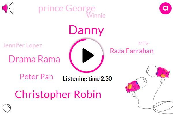 Christopher Robin,Peter Pan,Shahs,Pubic Hair,Rama,Jennifer Lopez,Prince George,Danny,Pooh,Britain,Raza Farrahan,MTV