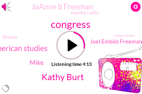 Congress,Kathy Burt,Professor Of History And American Studies,Mike,Joel Embiid Freeman,Joanne B Freeman,Munity Radio,Senate,Congressman,Mitch Rich,Kevin Hofland Burt,Yale University,Adam