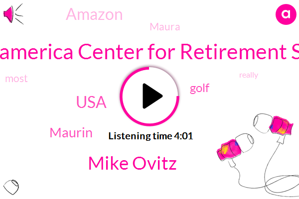 Transamerica Center For Retirement Study,Mike Ovitz,USA,Maurin,Golf,Amazon,Maura