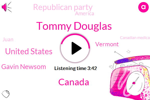 Tommy Douglas,Canada,United States,Gavin Newsom,Vermont,Republican Party,America,Juan,Canadian Medical Association,ACA,Washington,American Medical,Sarah,Hockey,Massachusetts,Saskatchewan,Hawaii,Romney,California,Five Years