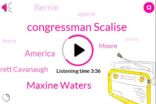 Congressman Scalise,Maxine Waters,America,Brett Cavanaugh,Moore,Bernie