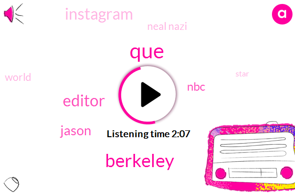 Berkeley,Editor,QUE,Jason,NBC,Instagram,Neal Nazi
