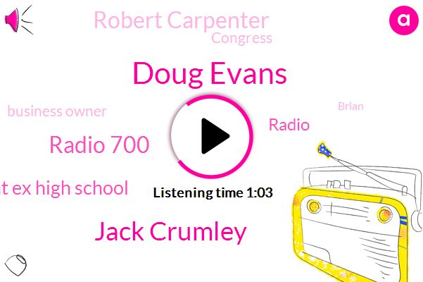 Doug Evans,Jack Crumley,Radio 700,Saint Ex High School,WLW,Radio,Robert Carpenter,Congress,Business Owner,Brian,Attorney