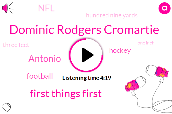 Dominic Rodgers Cromartie,First Things First,Antonio,Football,Hockey,NFL,Hundred Nine Yards,Three Feet,One Inch