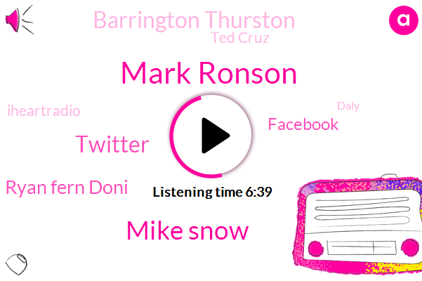 Mark Ronson,Mike Snow,Twitter,Ryan Fern Doni,Facebook,Barrington Thurston,Ted Cruz,Iheartradio,Daly,O'brien,John,Cliff
